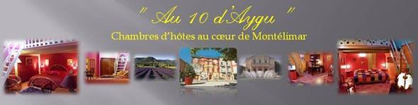 Chambre d'hôtes Au 10 d'Aygu au centre de Montélimar
